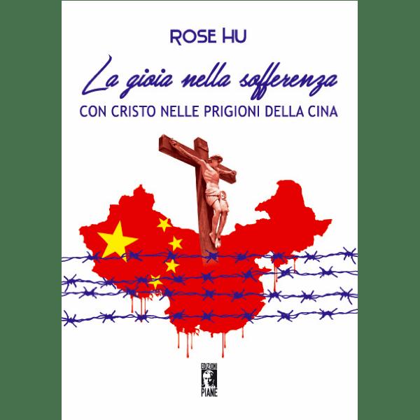 La gioia nella sofferenza con Cristo nelle prigioni della Cina - Silvana De Mari Community